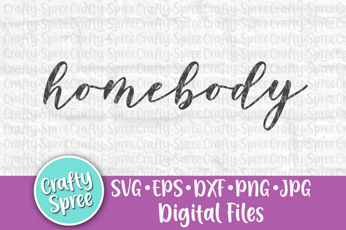 Homebody SVG PNG DXF Cut File for Cr example image 1