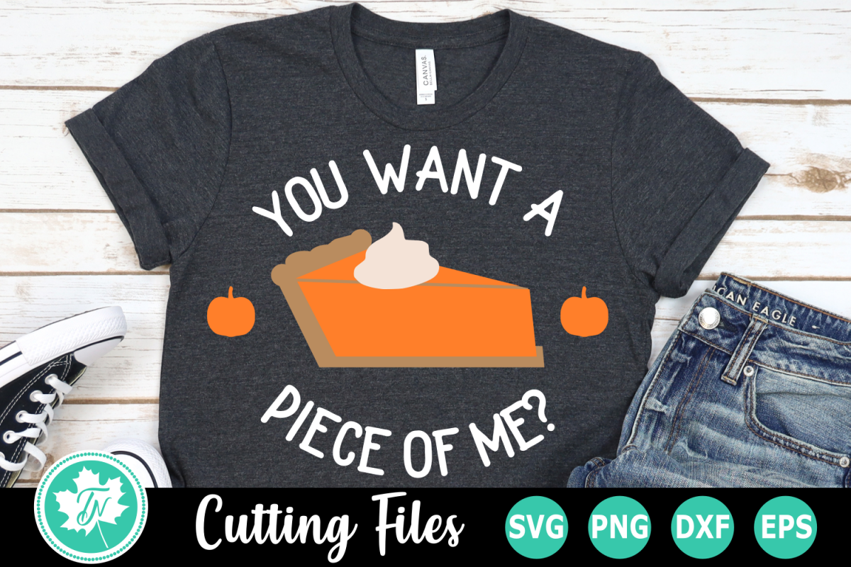 You Want a Piece of Me? - A Thanksgiving SVG Cut File example image 1