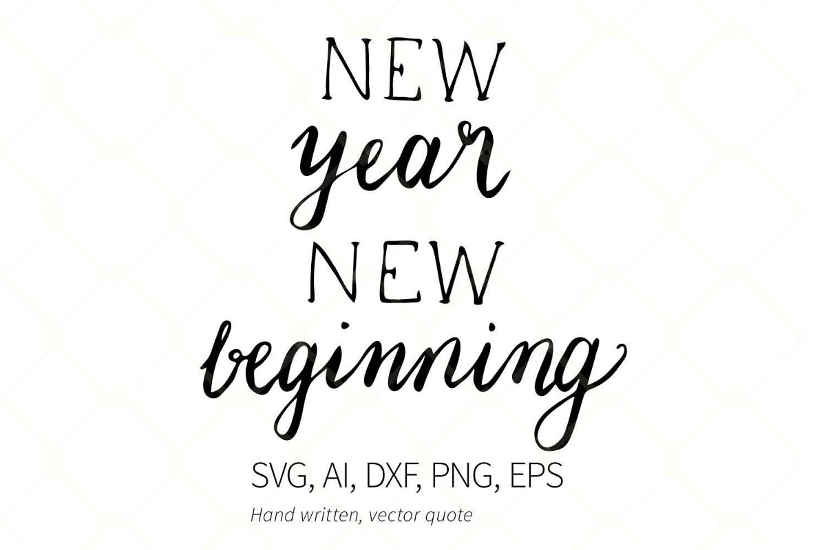 New Year New Beginning Quote, Svg, dxf, png, ai file example image 1
