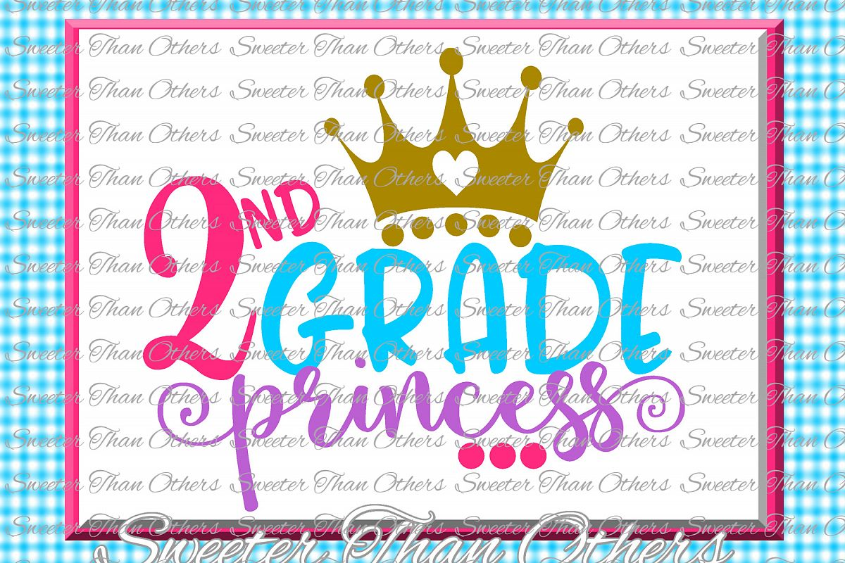 Second Grade Princess SVG 2nd Grade cut file Last Day of example image 1