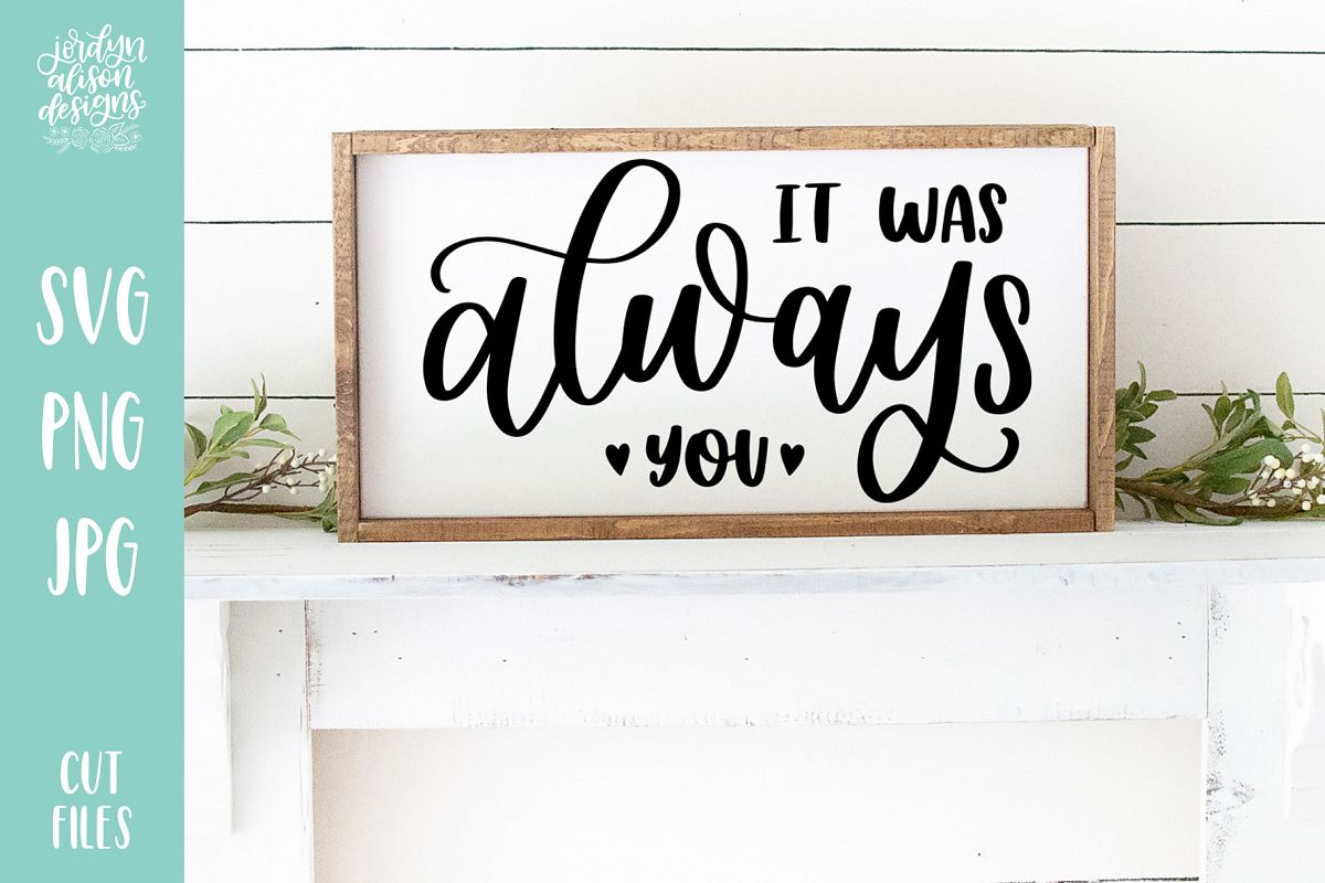 It Was Always You, Love Valentines SVG Cut File example image 1