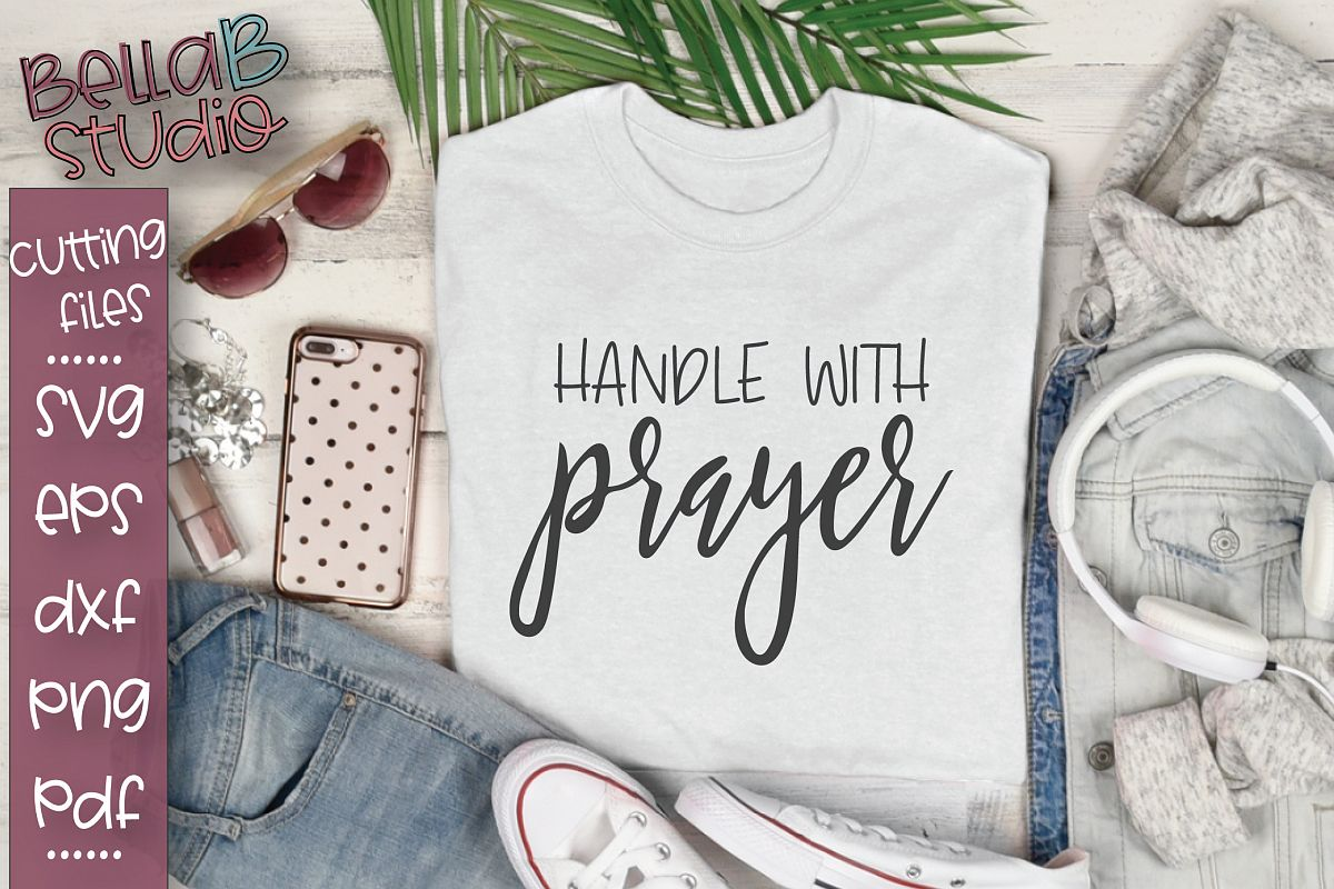 Christian Quote SVG, Prayer SVG, Handle With Prayer SVG File example image 1