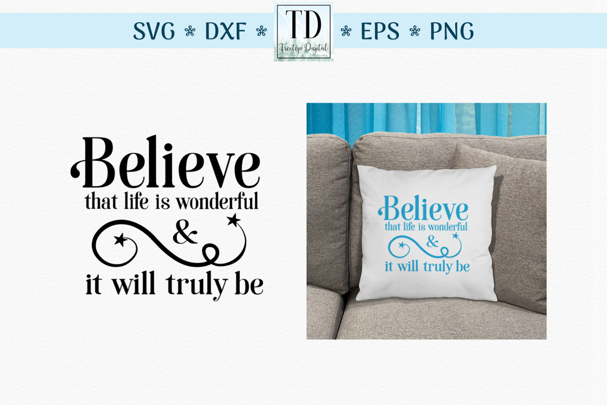 Believe that Life is Wonderful, An Inspirational Life SVG example image 1