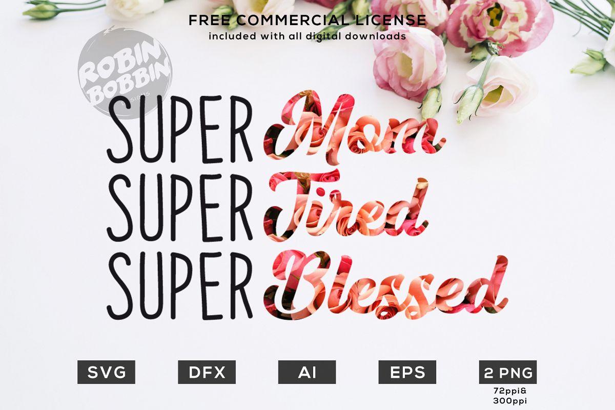 Super Mom, Super Tired, Super Blessed - Mother SVG Design example image 1