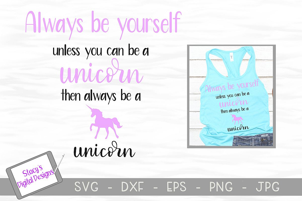 Unicorn SVG - Always be yourself unless you can be a unicorn example image 1