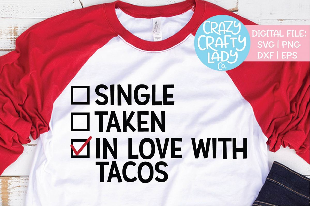 Single Taken In Love with Tacos SVG DXF EPS PNG Cut File example image 1