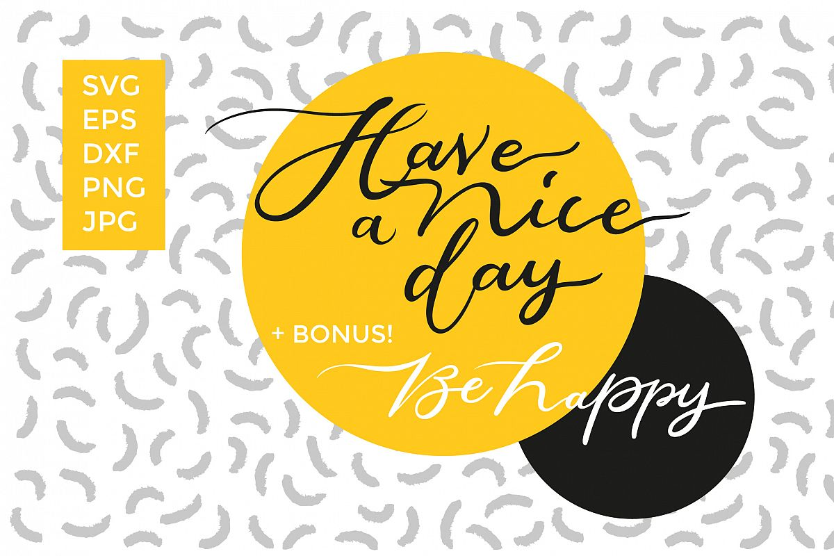 Have a nice day SVG cut files example image 1