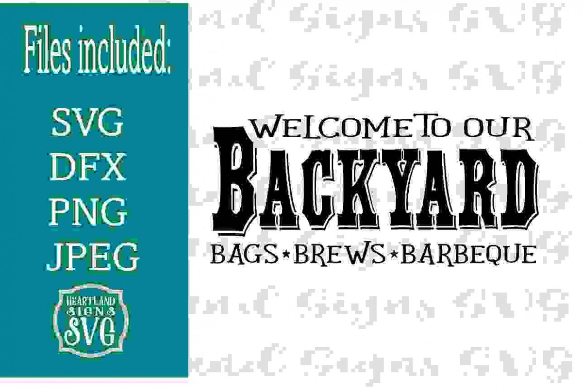 Welcome To Our Backyard Bags Brews Barbeque SVG example image 1