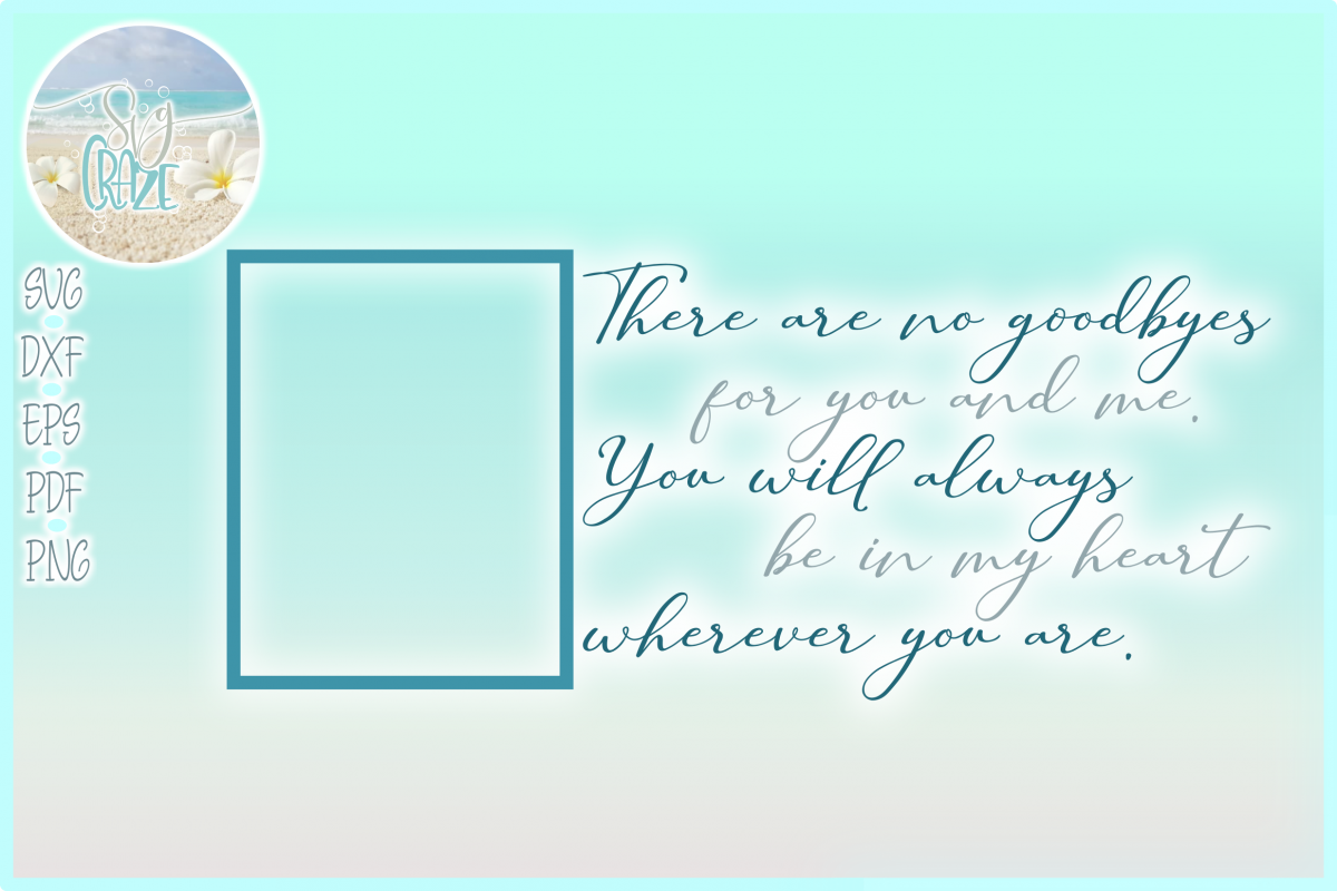 No Goodbyes For You And Me Always In My Heart Quote SVG example image 1