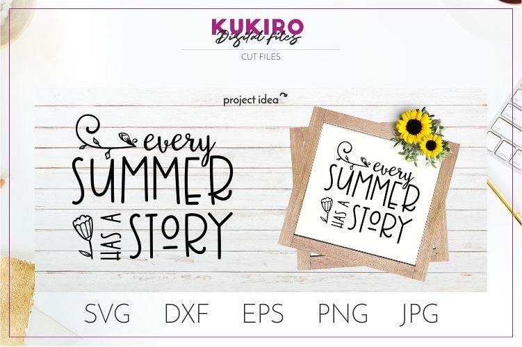 Every summer has a story Svg - Summer SVG Quote Cut File (281716) | Cut Files | Design Bundles