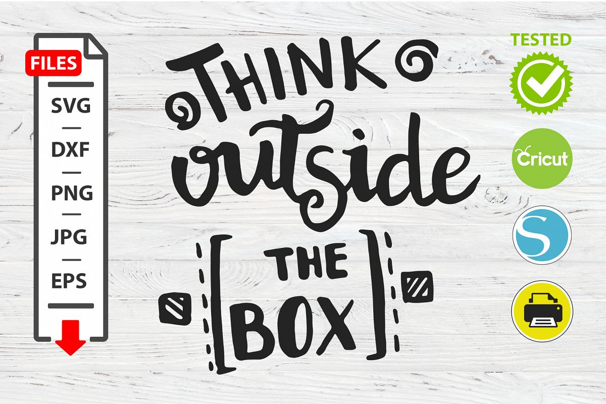 Think outside the box motivational quote SVG Cricut Silhouet example image 1