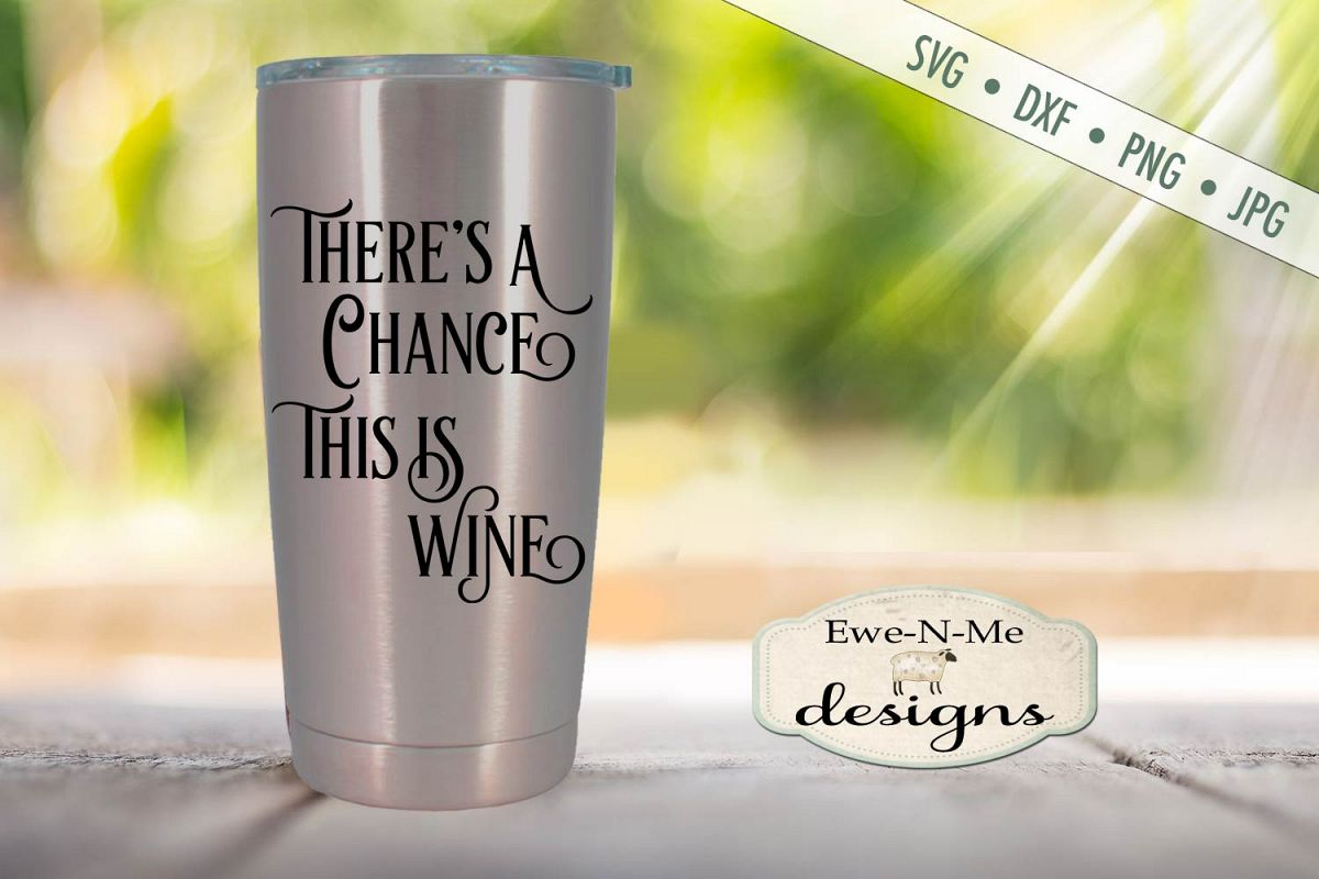 There's A Chance This Is Wine Tumbler Design SVG DXF File example image 1