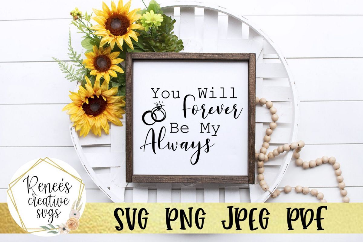 You Will Forever Be My Always |Wedding Quotes | SVG Cut File example image 1