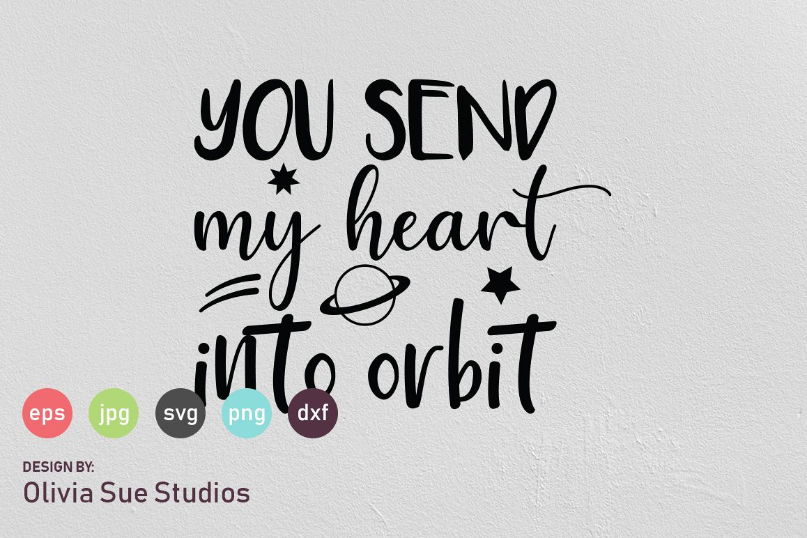 You Send My Heart Into Orbit Valentines SVG Cut File example image 1