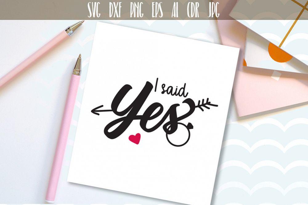 Engagement Svg I Said Yes Cutting File Wedding Svg