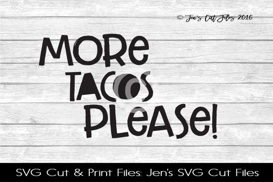 More Tacos Please! SVG Cut File example image 1