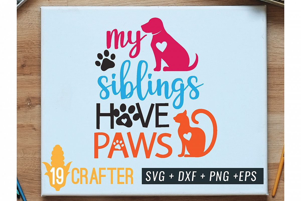 my siblings have paws svg cut file example image 1