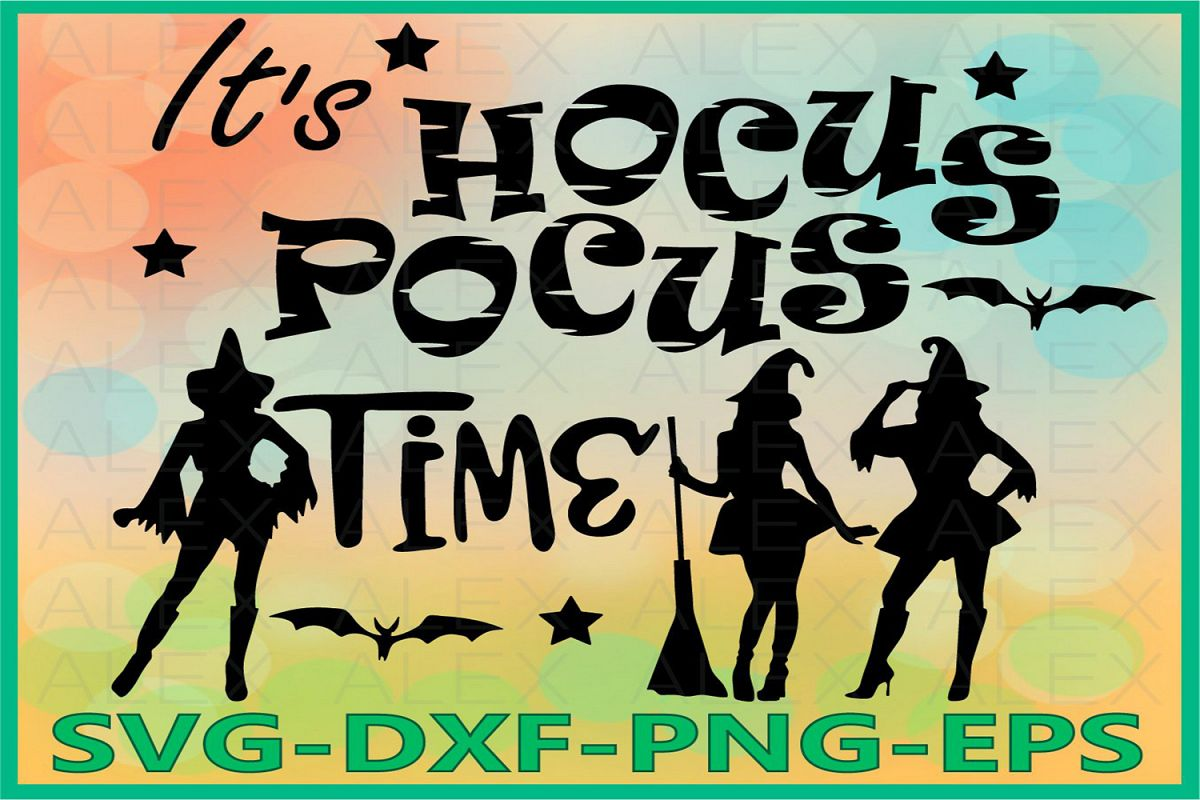 It's Hocus Pocus time Svg, Halloween Witches, Witch png example image 1