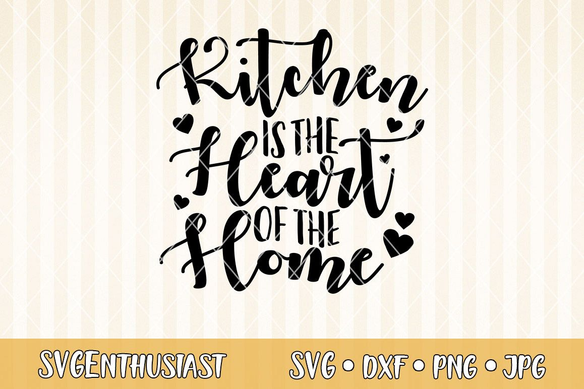 Kitchen is the heart of the home SVG cut file