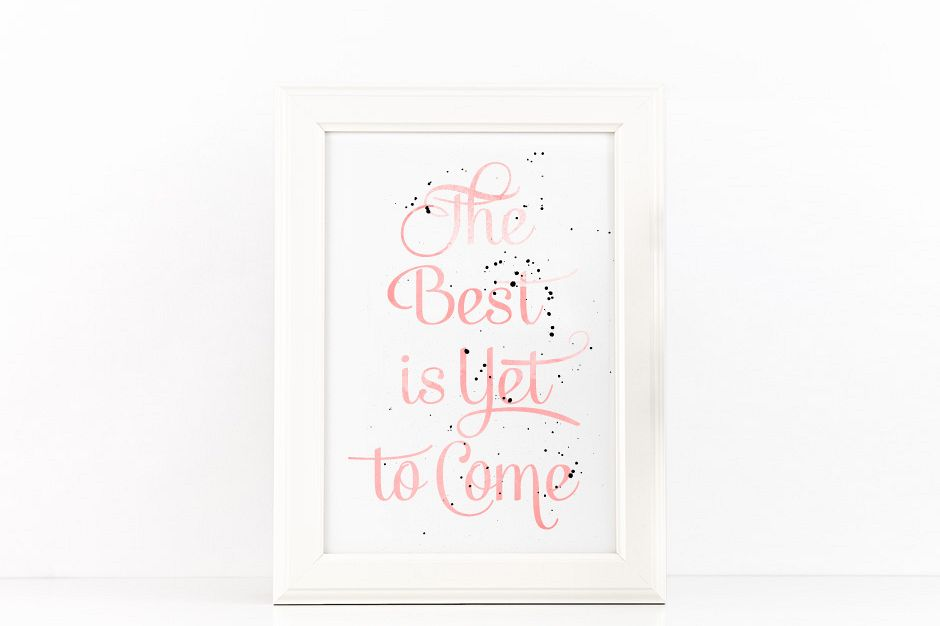 The Best is Yet to Come Poster Inspirational Quote to Print in Pink Watercolor + SVG files example image 1