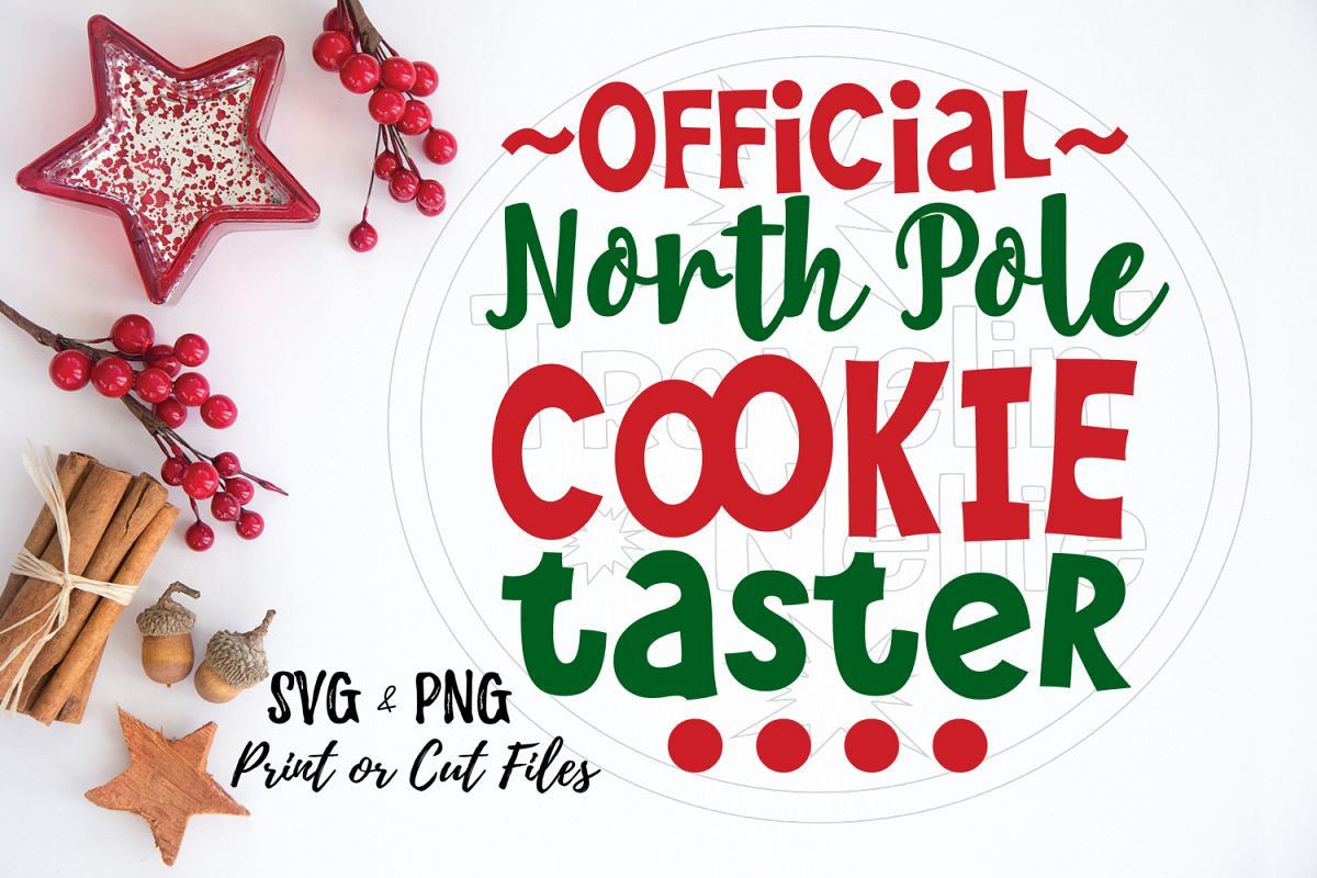 Official North Pole Cookie Taster Funny Kid Cut File Tester