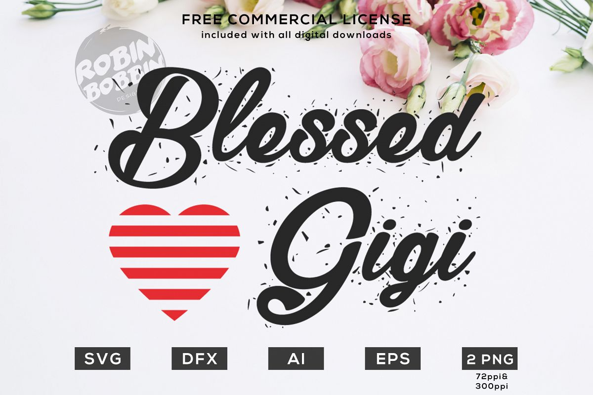 Blessed Gigi Ever Design for T-Shirt, Hoodies, Mugs and more example image 1