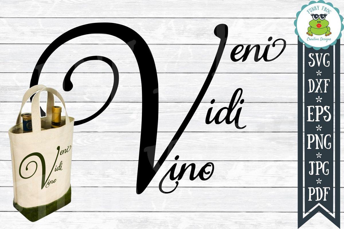 Veni Vidi Vino Wine SVG Cut File for Crafters example image 1