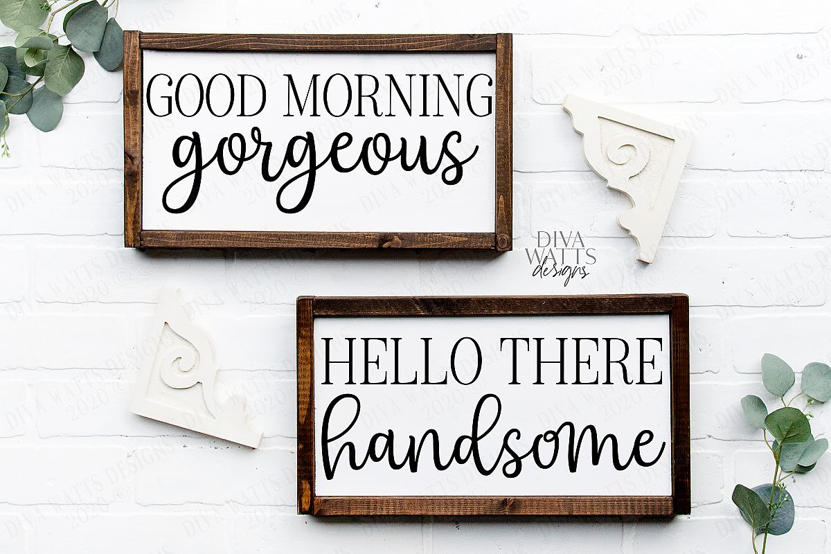 Good Morning Gorgeous Hello There Handsome Cutting Files Set example image 1
