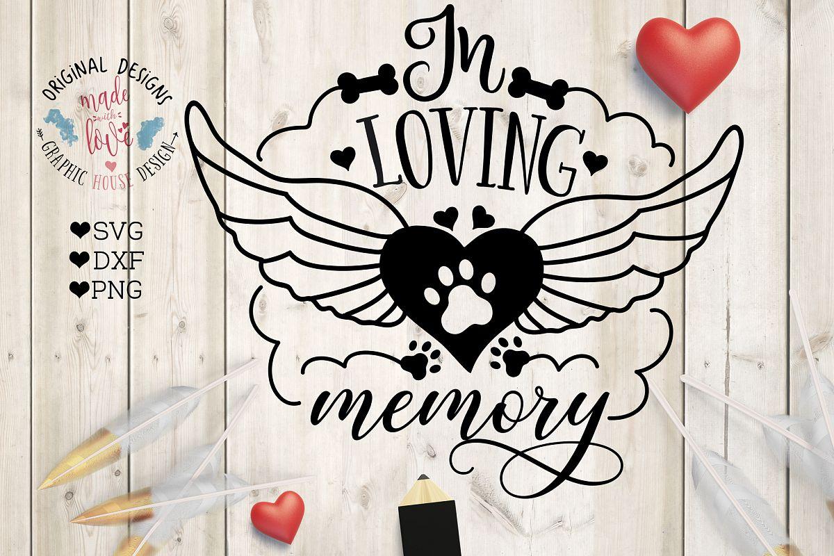 In Loving Memory Pet Memorial Cut File SVG, DXF, PNG example image 1