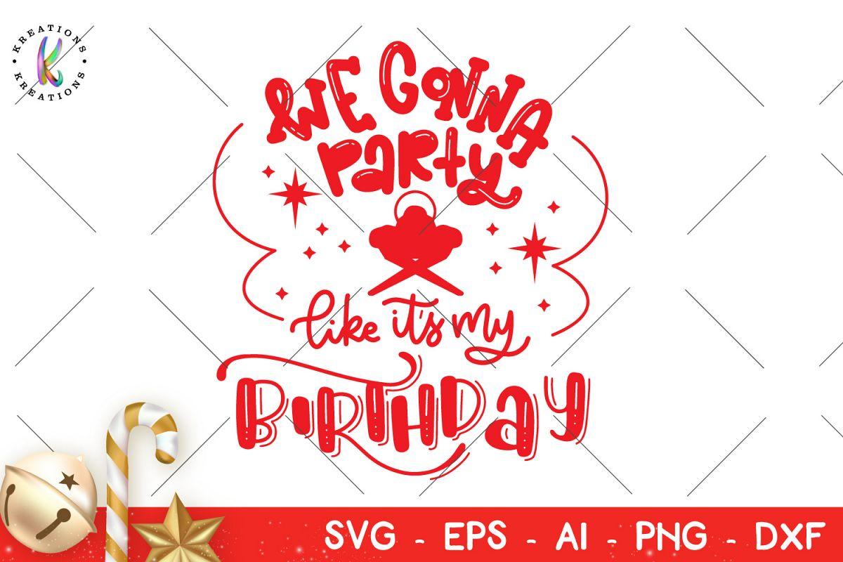 We gonna party like it\'s my birthday Christmas Jesus Birth