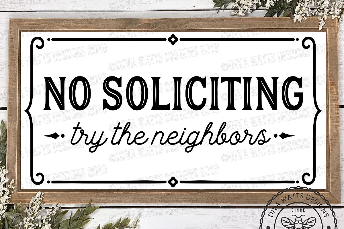 No Soliciting Try The Neighbors Cutting File Farmhouse Style example image 1