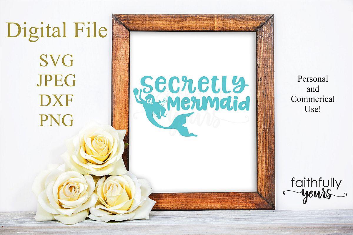 Secretly a Mermaid svg digital cut file Mermaid Love example image 1