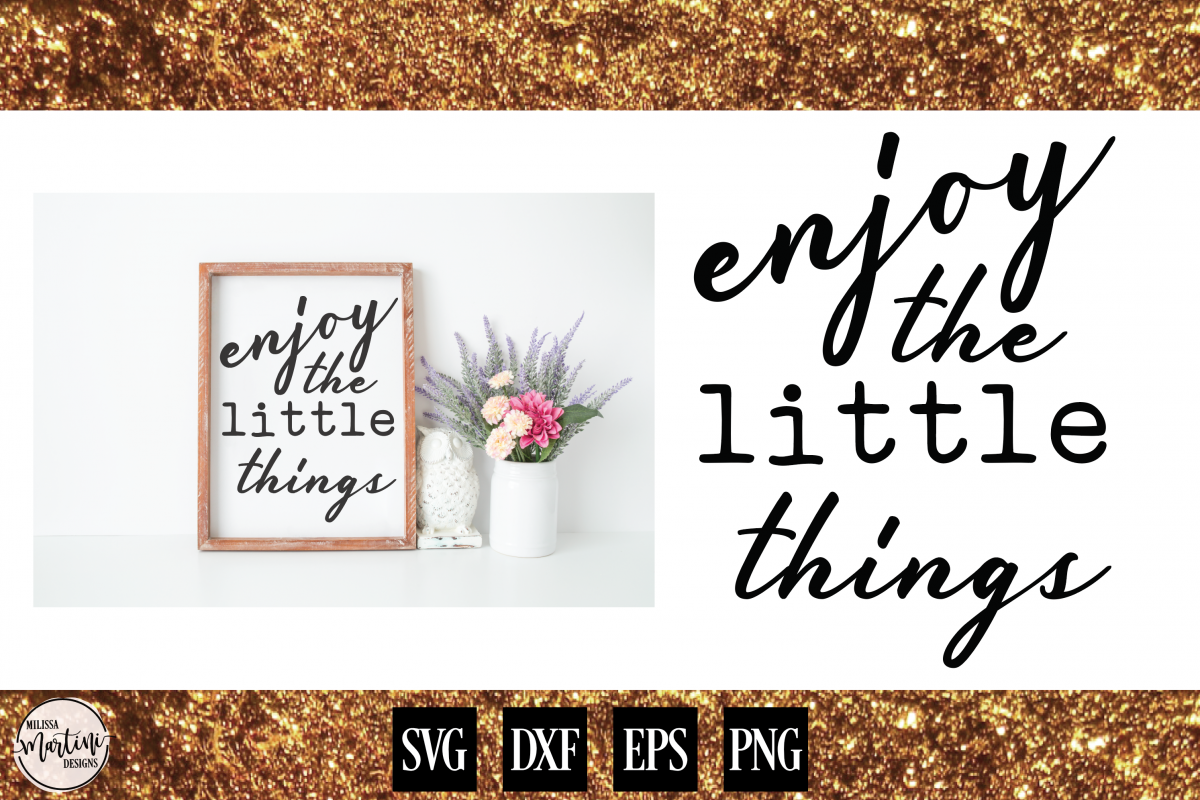 Enjoy the Little Things example image 1
