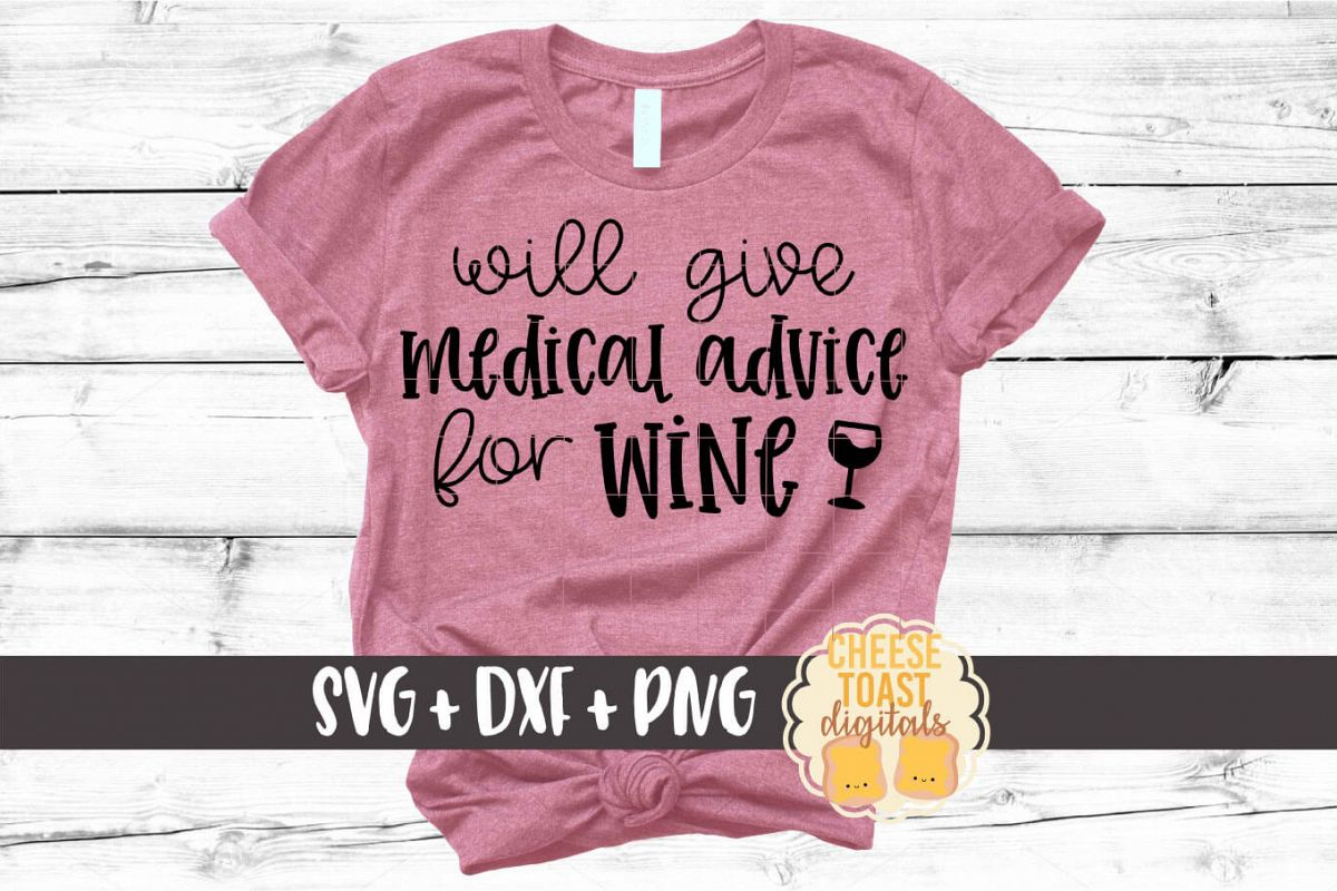 Will Give Medical Advice for Wine - Nurse SVG PNG DXF Files example image 1
