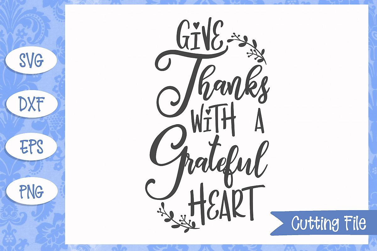 Give Thanks With A Grateful Heart Thanksgiving Svg File