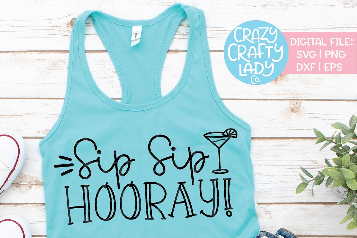 Sip Sip Hooray Alcohol SVG DXF EPS PNG Cut File example image 1