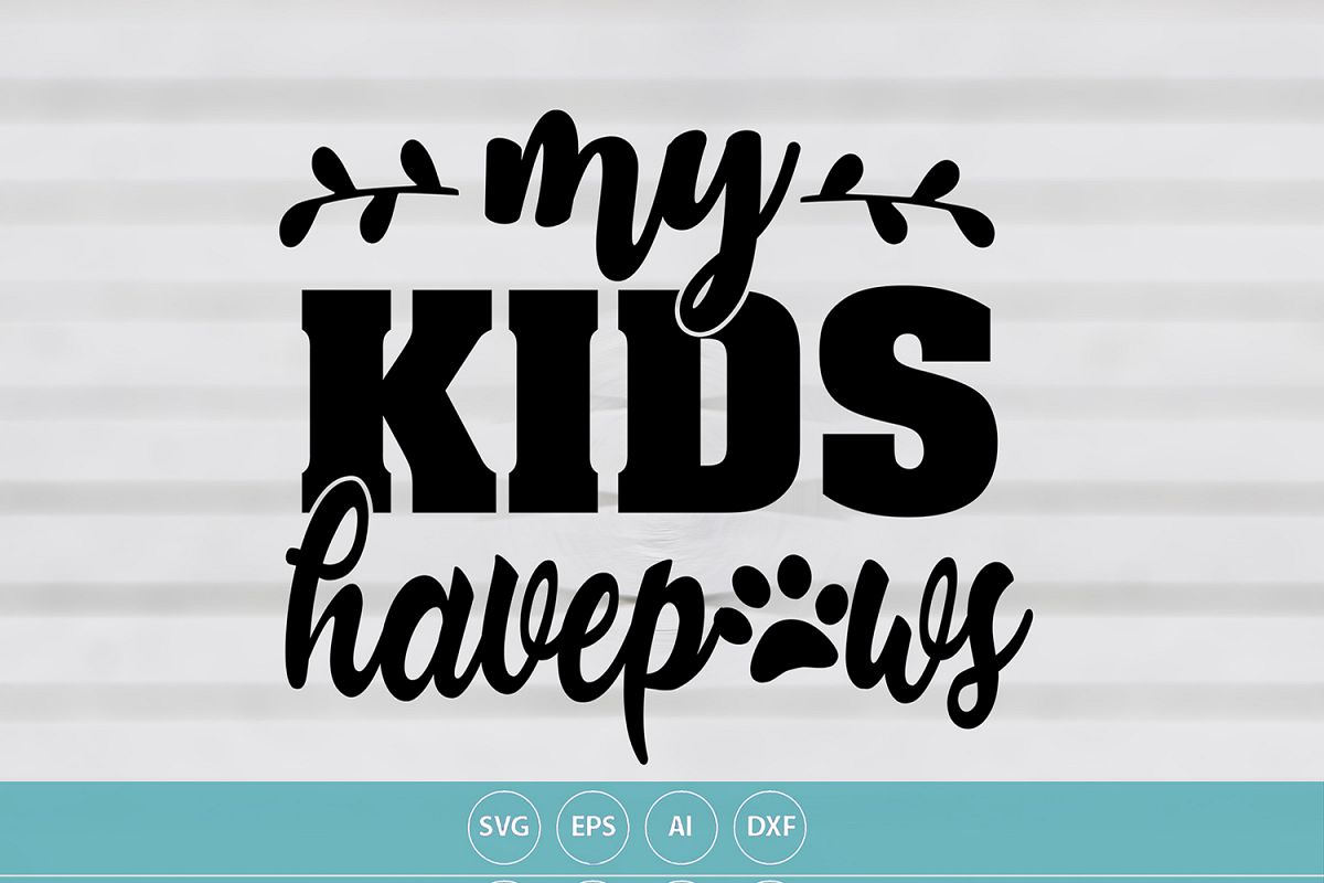 My Kids Have Paws example image 1