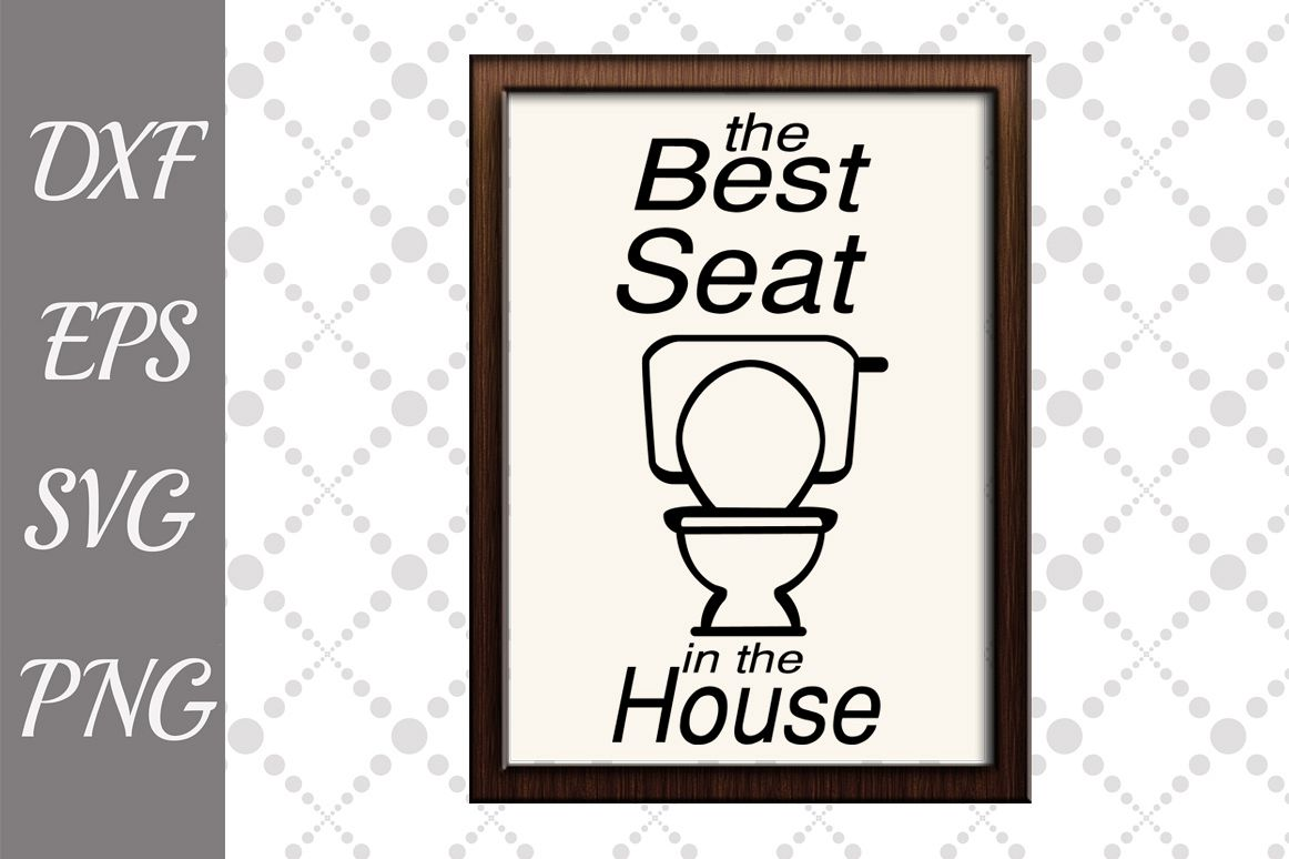 The best seat in the house Svg, BATHROOM SIGN SVG, Bathroom example image 1