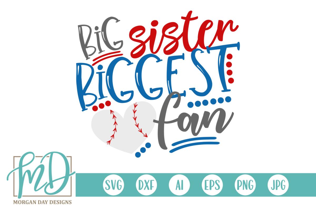 Baseball Sister - Big Sister Biggest Fan SVG example image 1