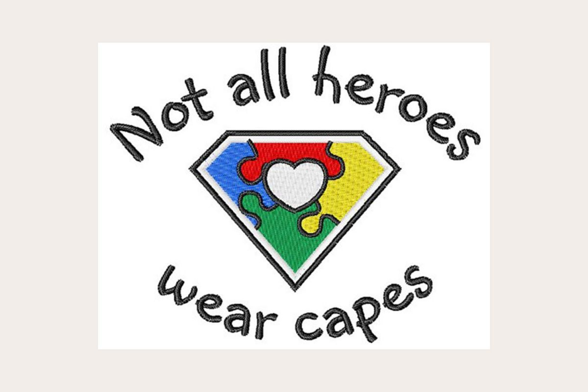 Autism Not All Heros Wear Capes - Machine Embroidery Design example image 1