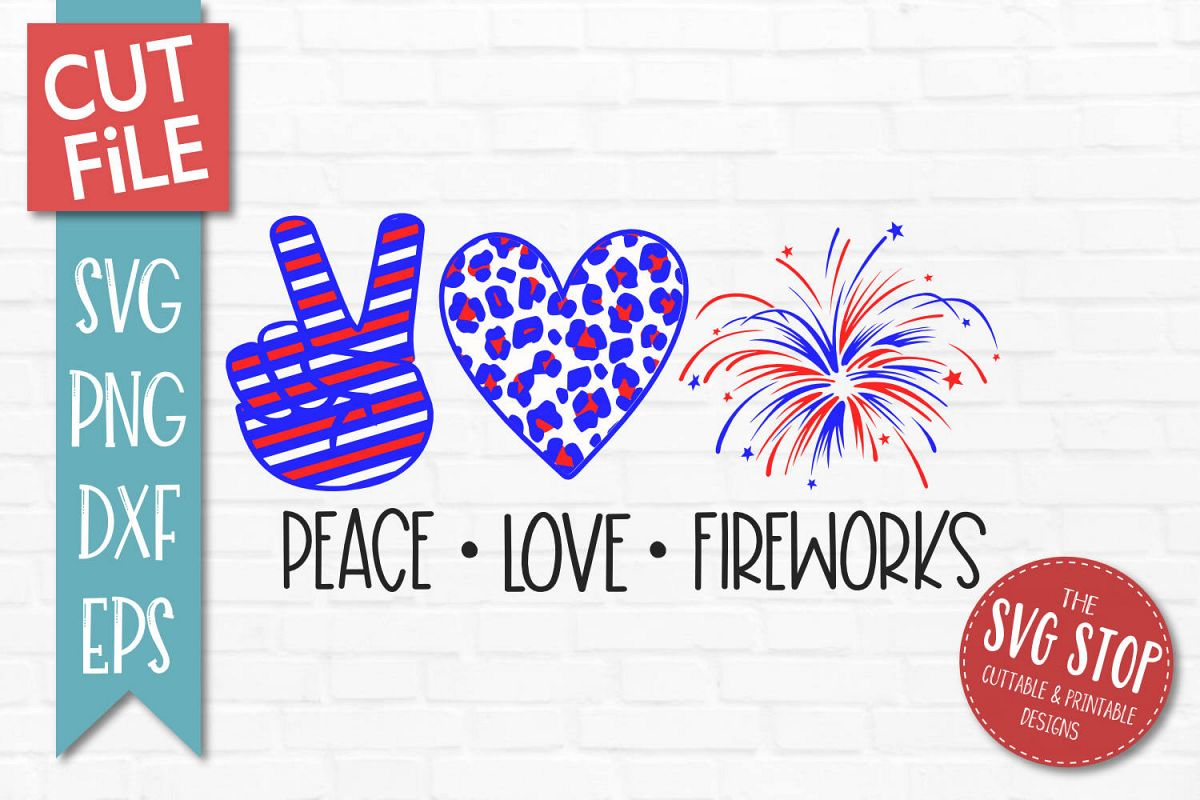 Peace Love Fireworks SVG, PNG, DXF, EPS example image 1
