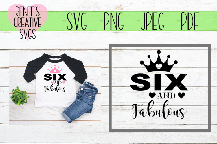 Six and fabulous | Birthday | SVG Cutting File example image 1
