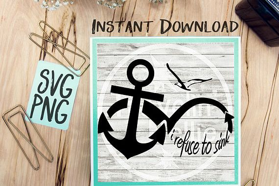 I Refuse To Sink SVG PNG Image Design for Cut Machines Print DIY Design Brother Cricut Cameo Cutout Religious example image 1