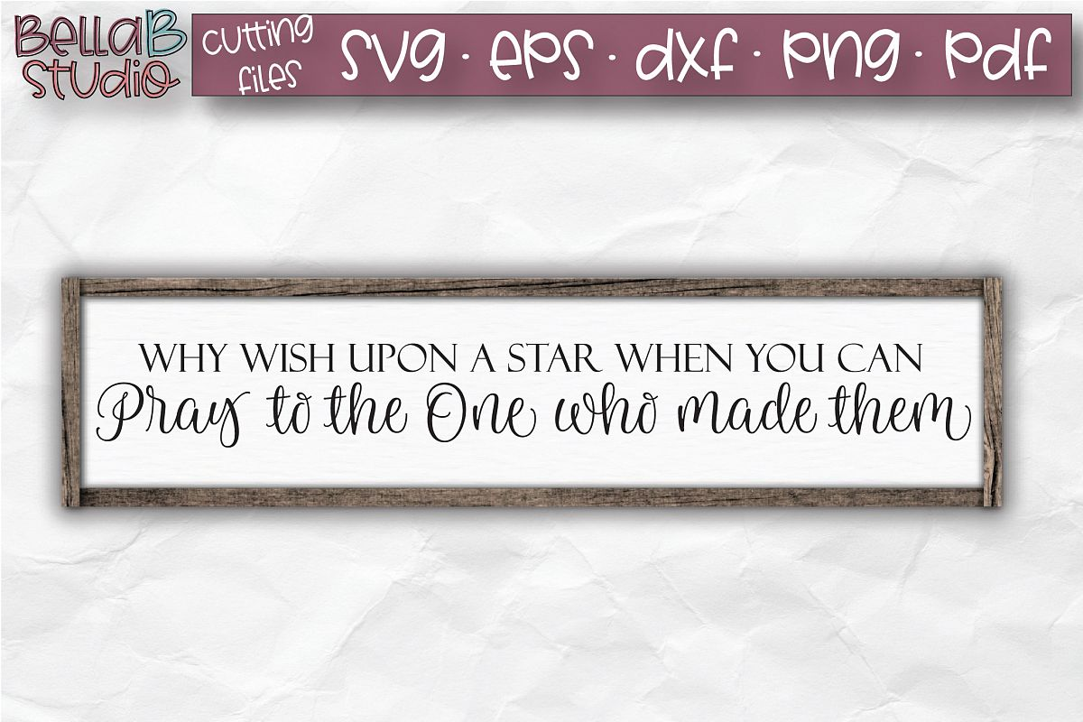 Why Wish Upon A Star When You Can Pray SVG, Christian SVG example image 1