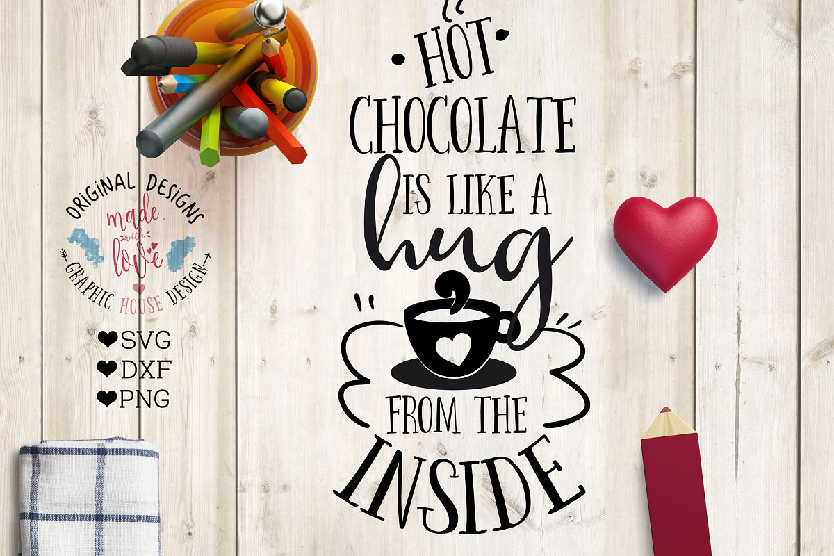 Hot Chocolate is Like a Hug From the Inside Cutting File (SVG, DXF, PNG) example image 1