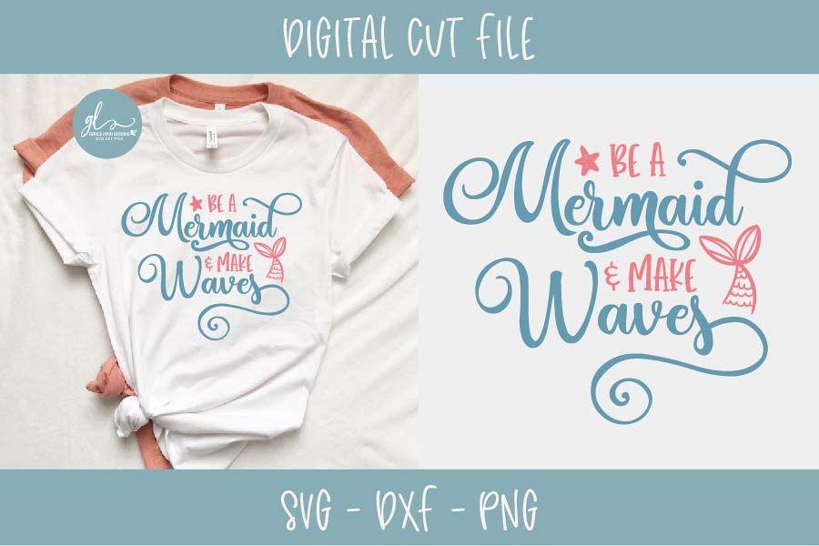 Be A Mermaid & Make Waves - Summer SVG Cut File example image 1