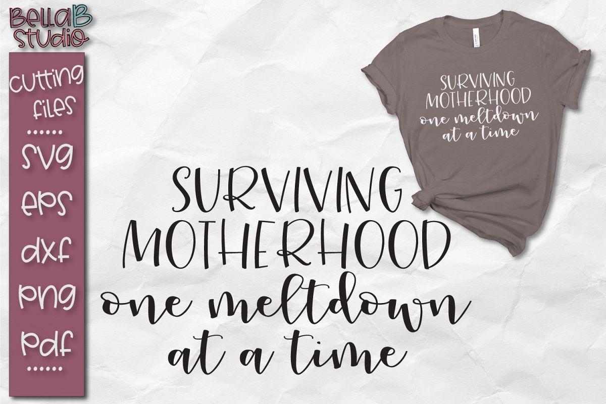 ef0bde6d84 Surviving Motherhood SVG, Funny Mom SVG example image 1