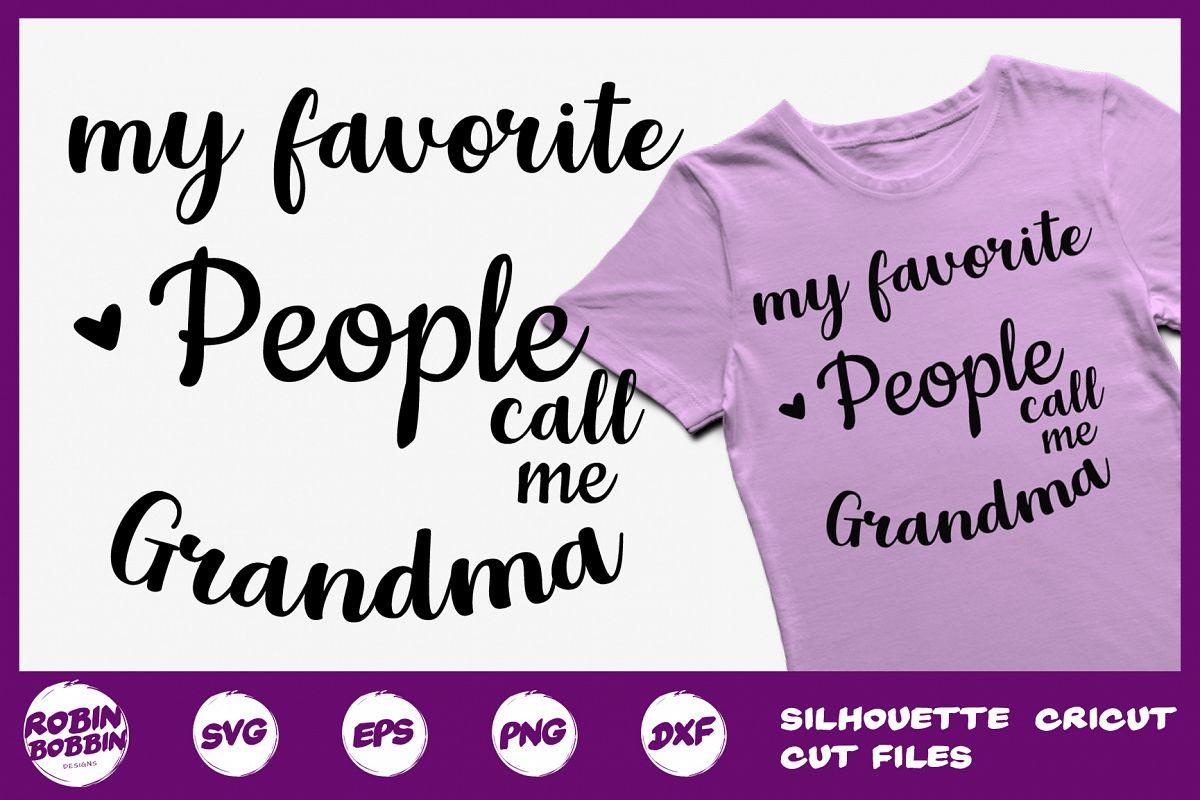 My Favorite People Call me Grandma SVG - Grandma SVG Crafts example image 1