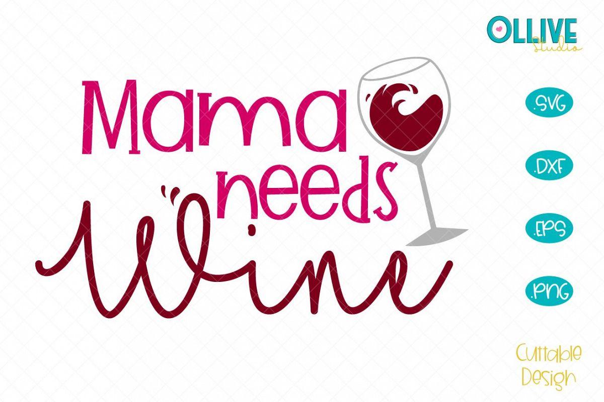 Mama Needs Wine SVG example image 1