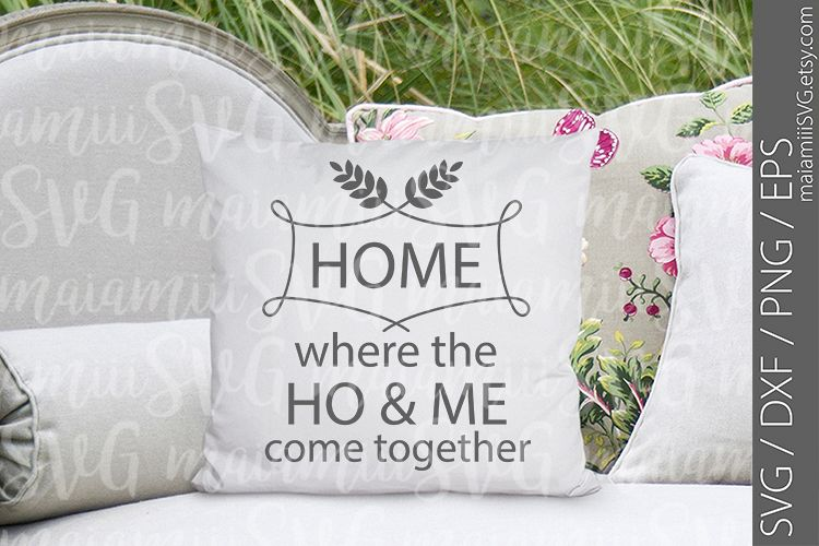 Home Where The Ho&Me Come Together Svg, Home Svg, Family Svg example image 1